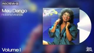 Roberta Miranda - Meu Dengo - Volume 1 - [Áudio Oficial]