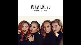 'WOMAN LIKE ME' Little Mix Ft. Nicki Minaj - Official !! #LM5