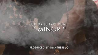 '' MINOR '' | UK DRILL TYPE BEAT | PROD. @MKTHEPLUG