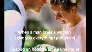 When a man loves a woman - Michael Bolton (lyrics in English and Spanish)