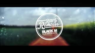 Black M - Sur ma Route (mt house mix)
