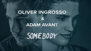 Oliver Ingrosso & Adam Avant - Somebody [TooManyLeftHands Remix] (Audio)