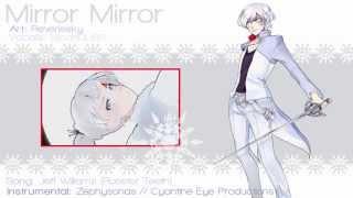 【RWBY】Mirror Mirror【Nipah】