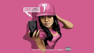 Ray Jr. feat. Ripp Flames - NozeBleedz