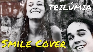 Smile - TRILÚMIA (Lily Allen cover)