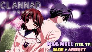 Mag Mell [Tv Size] (Clannad opening) cover latino by Jade y Andrey