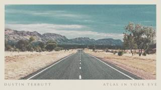 Dustin Tebbutt - Atlas In Your Eye (for Jasper Jones)
