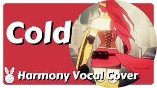Cold (Harmony Vocal Cover) - RWBY *Monty Tribute*