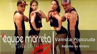 Valesca - Popozuda - Beijinho no Ombro - Coreografia Equipe Marreta