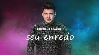 Cristiano Araújo - Seu Enredo - MÚSICA INÉDITA (Áudio Oficial)