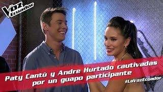 Paty Cantú y Andre Hurtado cautivadas por un guapo participante - La Voz Ecuador