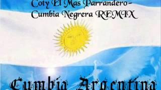Coty El Mas Parrandero Cumbia Negrera REMIX Cumbia Argentina