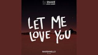 Let Me Love You (Marshmello Remix)