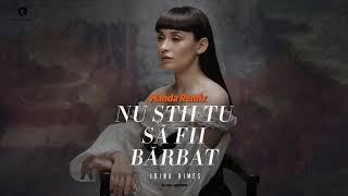 Irina Rimes - Nu Stii Tu Sa Fii Barbat | Manda Remix