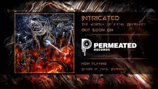 INTRICATED - Spawn Of Fatal Depravity - Promo song 2016