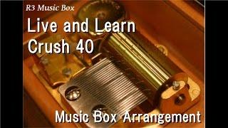 "Live and Learn/Crush 40 [Music Box] (SEGA ""Sonic Adventure 2 "" Theme Song)"