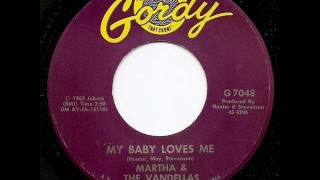 MARTHA & THE VANDELLAS - My Baby Loves Me
