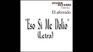Eso Si Me Dolió - Julión Alvarez (LETRA) BY: Tunix