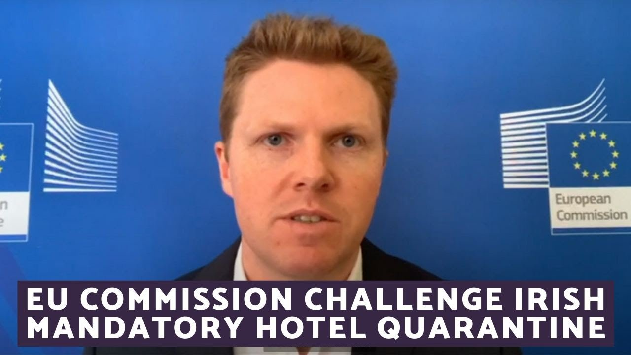 Mandatory Hotel Quarantine Ireland – EU Commission writes to Irish Government Questioning Measures