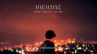 Trademark - Highrise (Afrojack x Cosmic Gate x East Freaks)