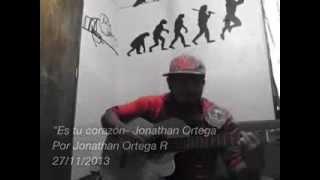 Jonathan Ortega- es tu corazón