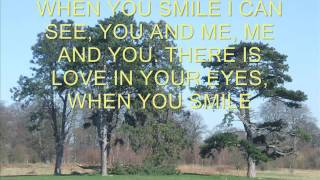WHEN YOU SMILE  -  A SONG FROM 1971  -  WRITTEN BY RALPH MACDONALD & WILLIAM SALTER