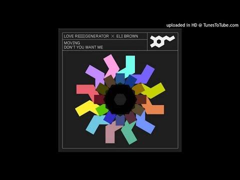 Eli Brown, Love Regenerator - Moving (Original Mix)
