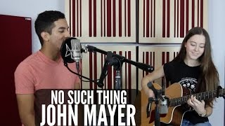 John Mayer - No Such Thing (COVER by Alejandro Forero & Paola Elizabeth)