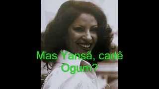 A deusa dos Orixás - Clara Nunes - Música Iansã cadê Ogum.