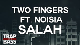 Two Fingers feat. Noisia - Salah