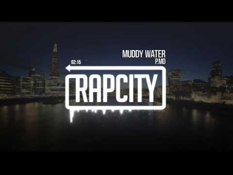 P.MO - Muddy Water (Prod. By Mike Squires)