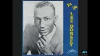 Lee Dorsey - Ya Ya (1961)