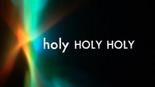 Holy, Holy, Holy w/ Lyrics (Hillsong United)