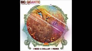 [HQ] Big Gigantic - I Need A Dollar (Remix) [Aloe Blacc]