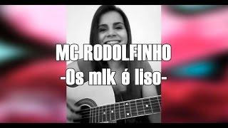 Mc Rodolfinho - Os mlk é liso (Nicoly Stefani - FUNK NO VIOLÃO)