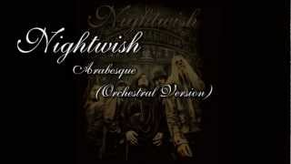 Nightwish -  Arabesque (Orchestral Version)