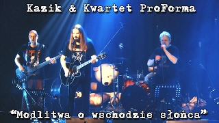 Kazik & Kwartet ProForma - Live. Modlitwa o wschodzie słońca (2017)