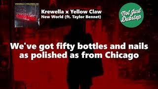 Krewella x Yellow Claw - New World (feat. Taylor Bennet) [Lyrics Video]
