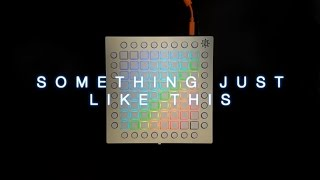The Chainsmokers & Coldplay - Something Just Like This // Launchpad Pro Cover + Project File