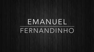 Emanuel~ Fernandinho (con letra)