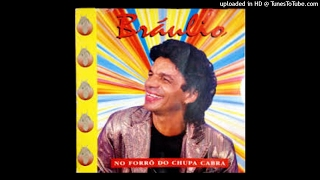 Bráulio Chupa Cabra  08-QUE CHÉ QUE CHÓ [1997] [#OPassadodeVolta]