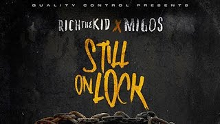 Migos - Bandz In The Bank ft. Rich The Kid (Still On Lock)