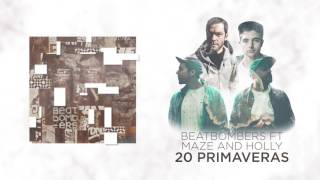 BEATBOMBERS 20 Primaveras - feat. Maze and Holly