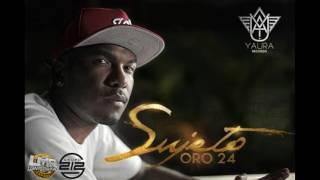 Sujeto Oro 24 Ft Jowell & Randy, Nejo - Papa Dios Remix