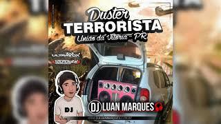 Duster Terrorista (União da Vitória-PR) - Dj Luan Marques