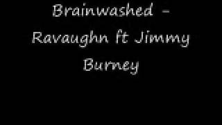 Brainwashed - Ravaughn ft Jimmy Burney w/lyrics