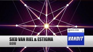 Sied van Riel & Estigma - BOW