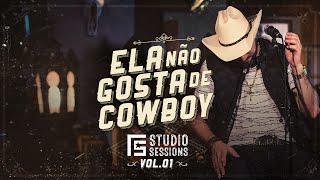 Loubet - Ela Não Gosta de Cowboy | FS Studio Sessions Vol. 1(Vídeo Oficial)