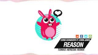 Chris Schweizer feat. Chris Jones  - Reason (Tomas Heredia Remix)