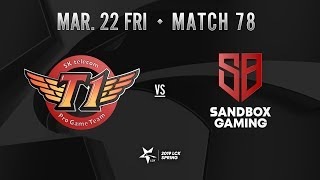 SKT vs 샌드박스 (Match78 하이라이트/19.03.22)[2019 LCK SPRING]
